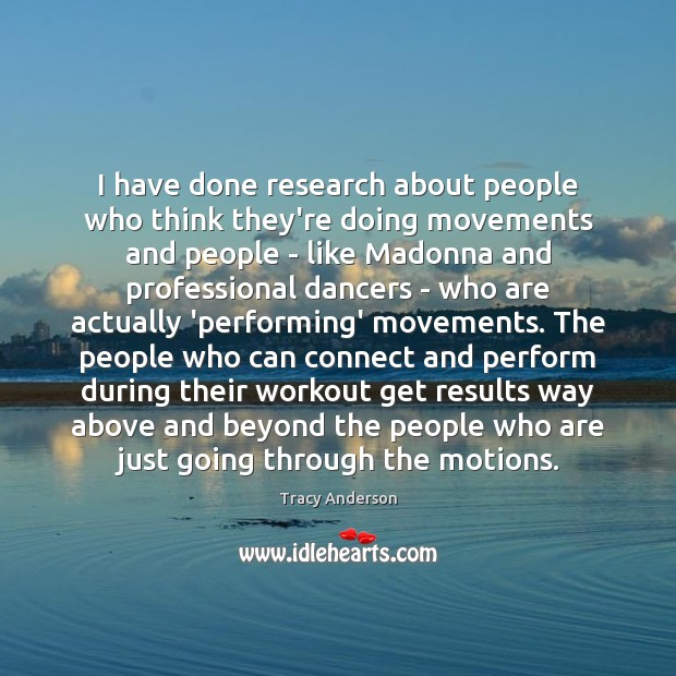 I have done research about people who think they're doing movements and Image