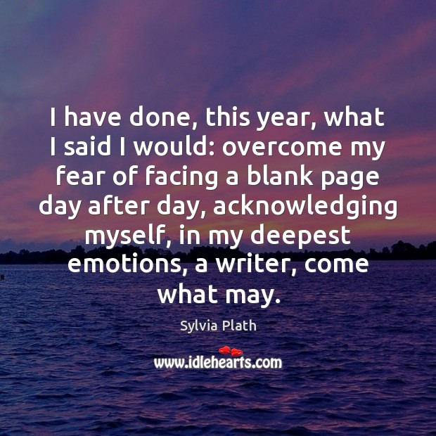 Image, I have done, this year, what I said I would: overcome my
