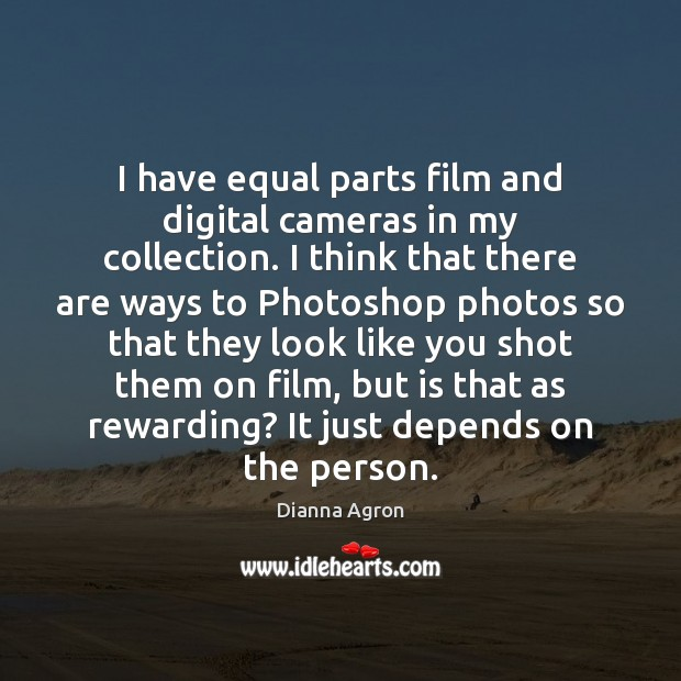 Image, I have equal parts film and digital cameras in my collection. I