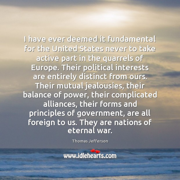 Image, I have ever deemed it fundamental for the United States never to