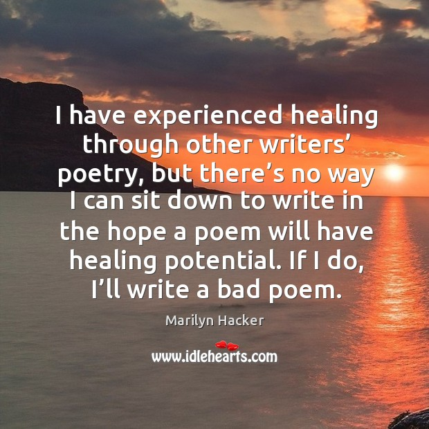 I have experienced healing through other writers' poetry Image