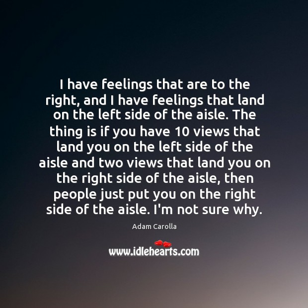 I have feelings that are to the right, and I have feelings Image
