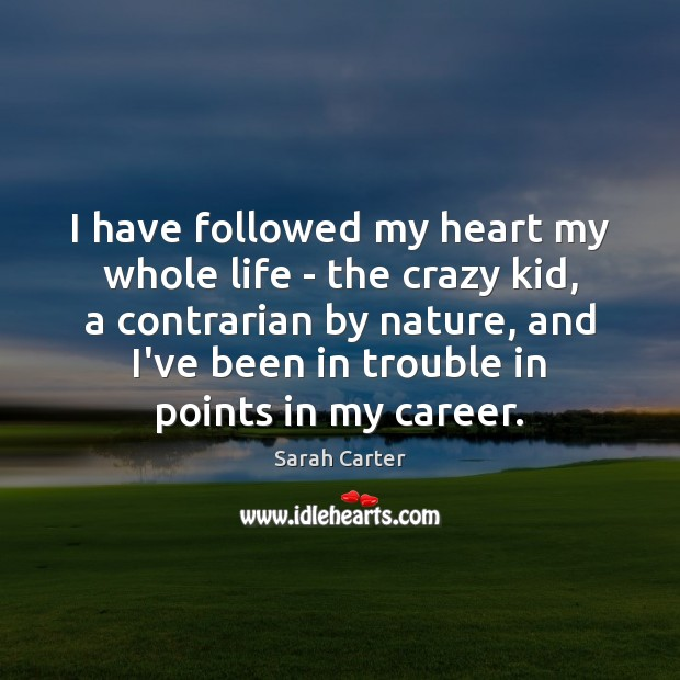 I have followed my heart my whole life – the crazy kid, Image
