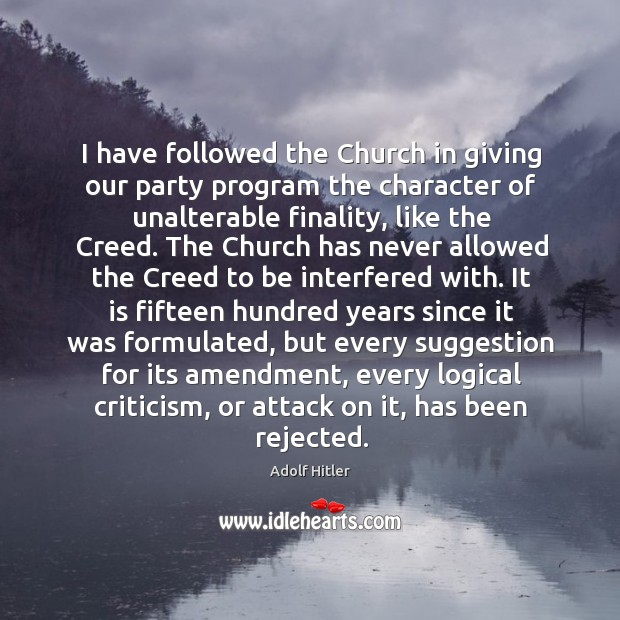 Image, I have followed the Church in giving our party program the character