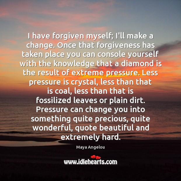 Image, I have forgiven myself; I'll make a change. Once that forgiveness has