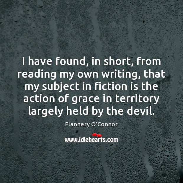Image, I have found, in short, from reading my own writing, that my