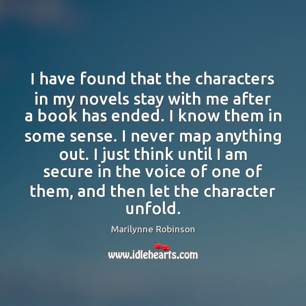 Image, I have found that the characters in my novels stay with me