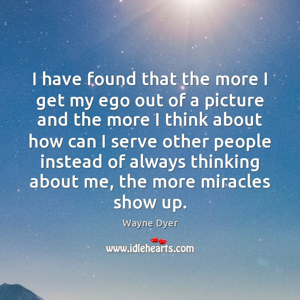 I have found that the more I get my ego out of Image