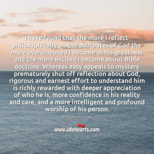 I have found that the more I reflect philosophically on the attributes Image