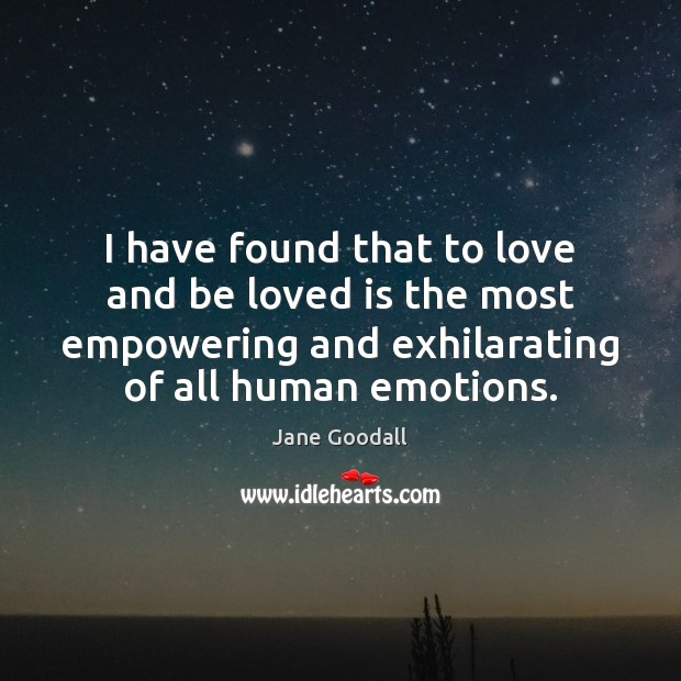 Image, I have found that to love and be loved is the most