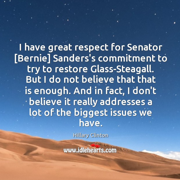 Image about I have great respect for Senator [Bernie] Sanders's commitment to try to