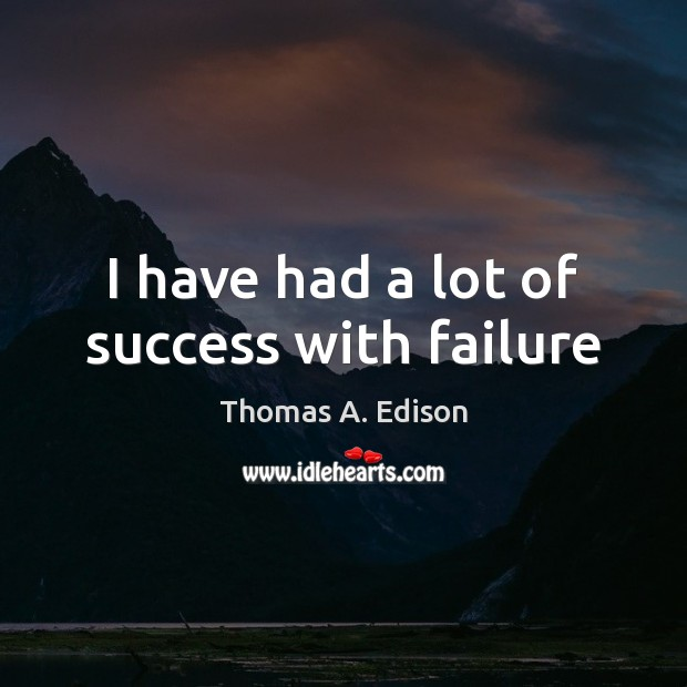 Image, I have had a lot of success with failure