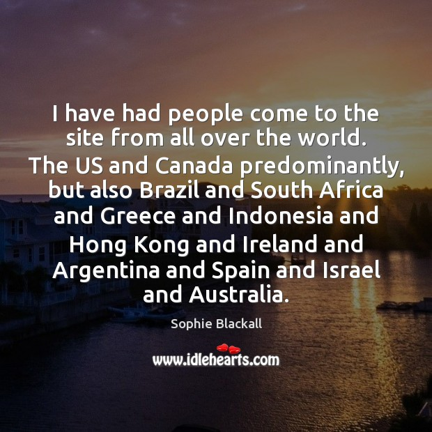 I have had people come to the site from all over the Sophie Blackall Picture Quote