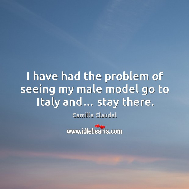 I have had the problem of seeing my male model go to italy and… stay there. Image