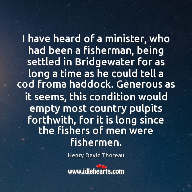 I have heard of a minister, who had been a fisherman, being Image