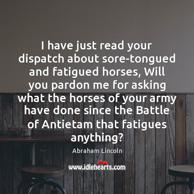 Image, I have just read your dispatch about sore-tongued and fatigued horses, Will
