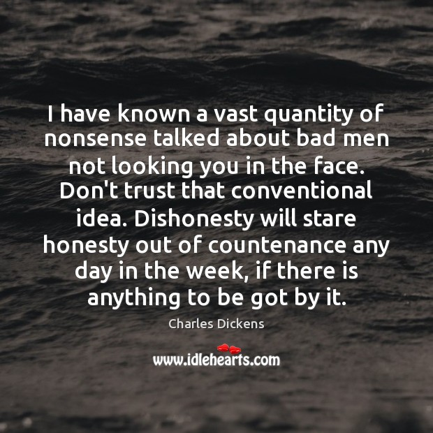 Image, I have known a vast quantity of nonsense talked about bad men