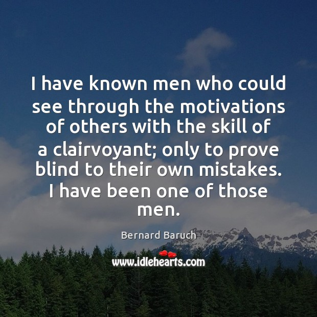 Image, I have known men who could see through the motivations of others