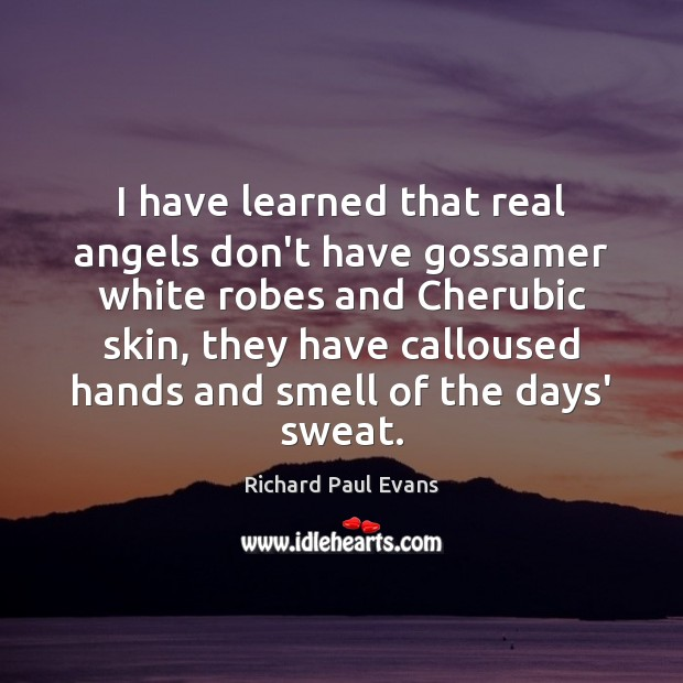 Image, I have learned that real angels don't have gossamer white robes and