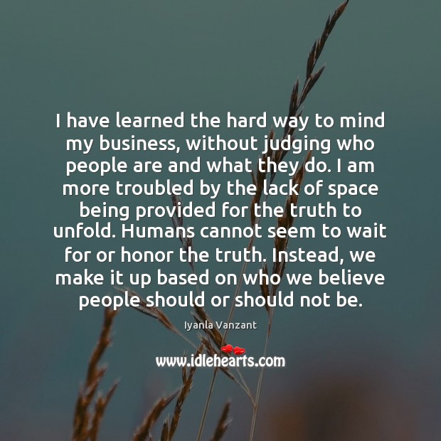 Image, I have learned the hard way to mind my business, without judging