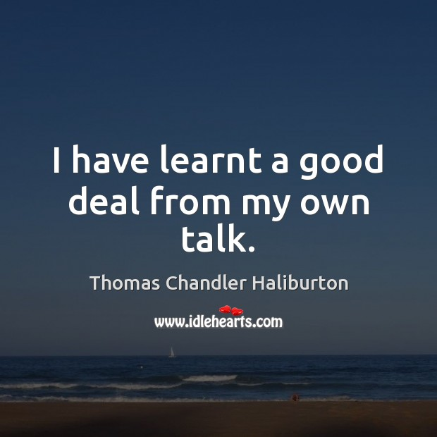 I have learnt a good deal from my own talk. Image