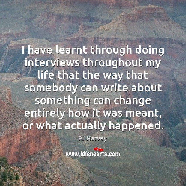 I have learnt through doing interviews throughout my life that the way Image