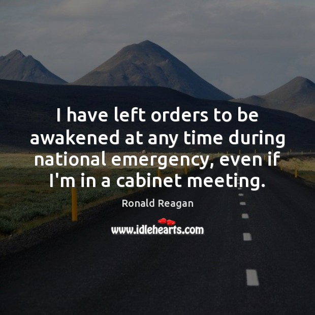 Image, I have left orders to be awakened at any time during national