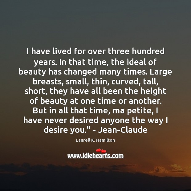 Image about I have lived for over three hundred years. In that time, the