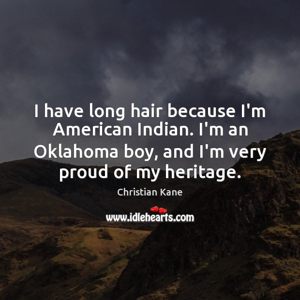 I have long hair because I'm American Indian. I'm an Oklahoma boy, Image