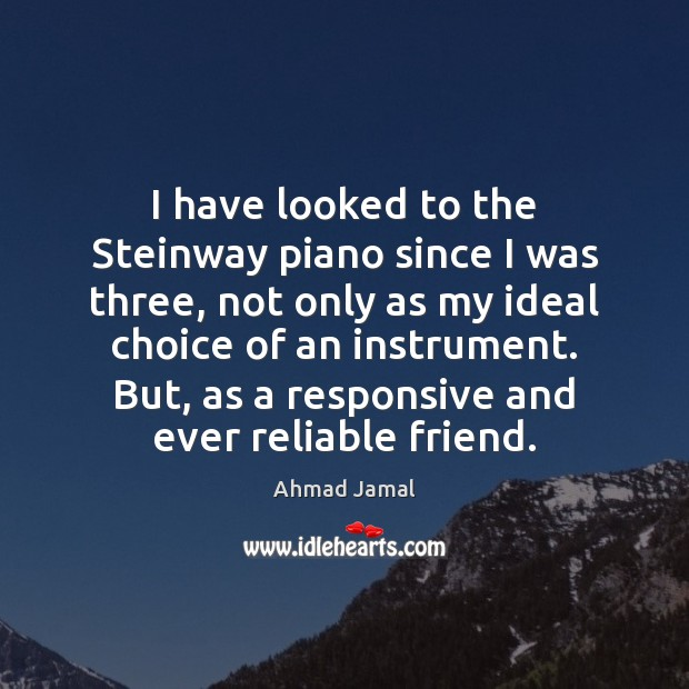 I have looked to the Steinway piano since I was three, not Image