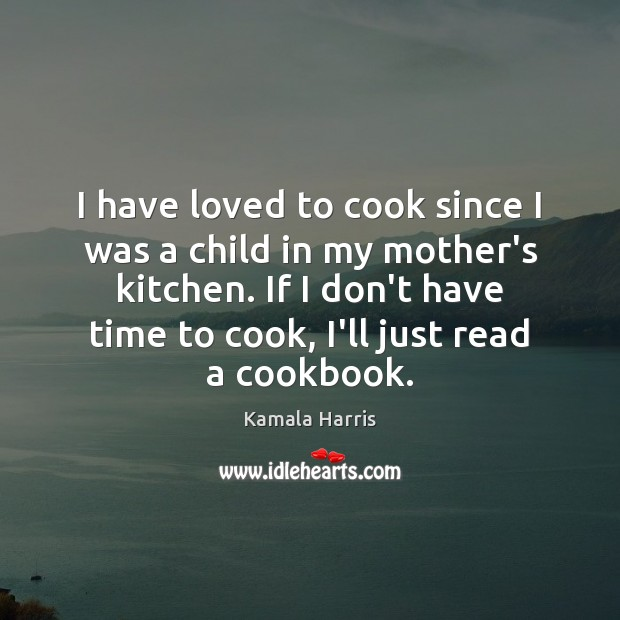 I have loved to cook since I was a child in my Cooking Quotes Image