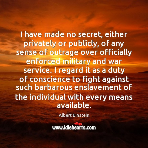 I have made no secret, either privately or publicly, of any sense Image