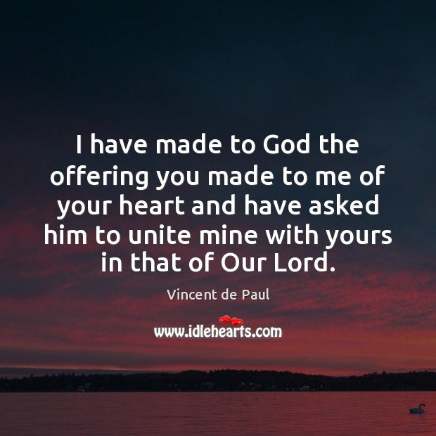 Image, I have made to God the offering you made to me of