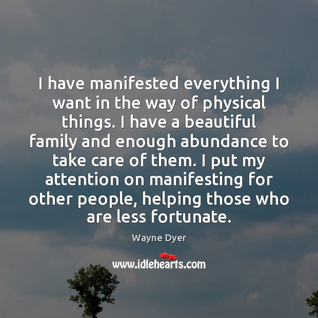 Image, I have manifested everything I want in the way of physical things.
