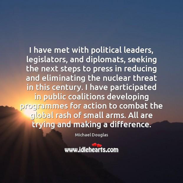 I have met with political leaders, legislators, and diplomats, seeking the next Image