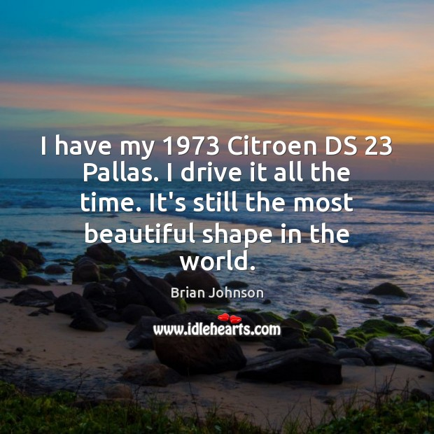 I have my 1973 Citroen DS 23 Pallas. I drive it all the time. Image