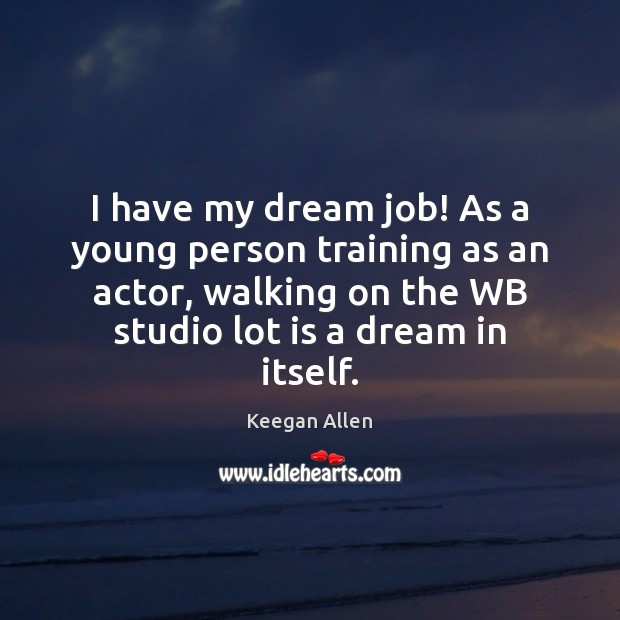 dream job as actor