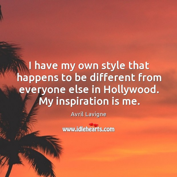 I have my own style that happens to be different from everyone Image