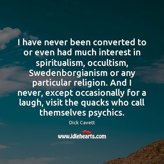 I have never been converted to or even had much interest in Dick Cavett Picture Quote