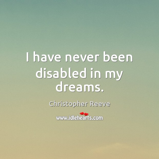 Image, I have never been disabled in my dreams.