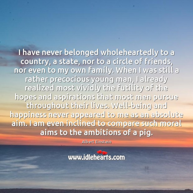 Image, I have never belonged wholeheartedly to a country, a state, nor to