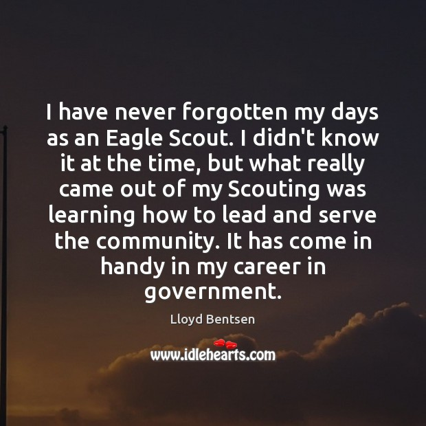 I have never forgotten my days as an Eagle Scout. I didn't Image