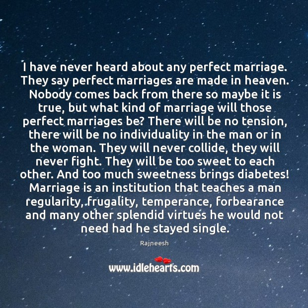 Image, I have never heard about any perfect marriage. They say perfect marriages