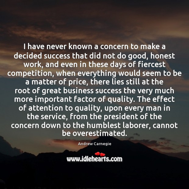 I have never known a concern to make a decided success that Good Quotes Image