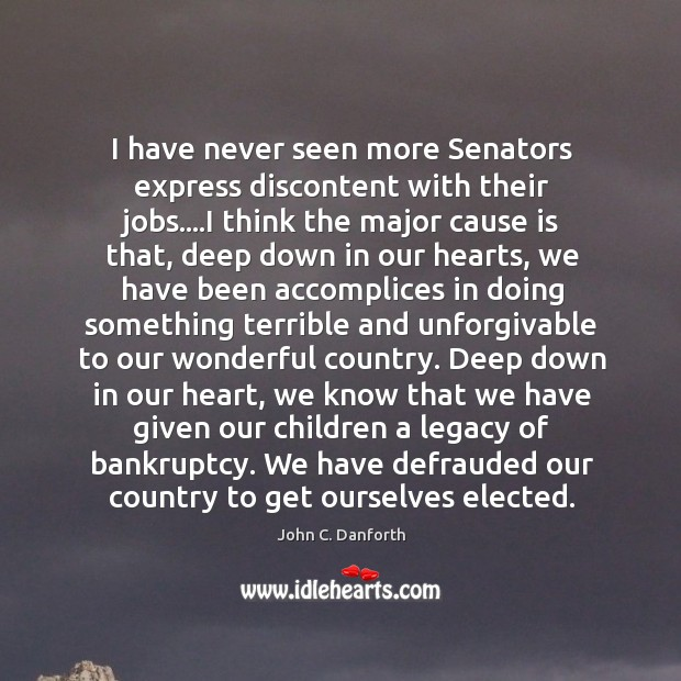 I have never seen more Senators express discontent with their jobs….I Image