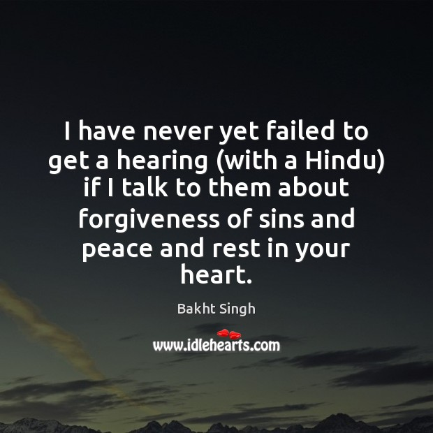 Image, I have never yet failed to get a hearing (with a Hindu)