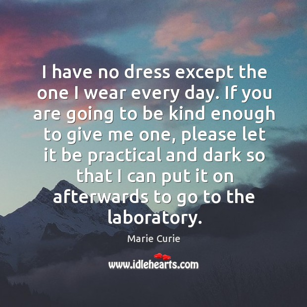 Image, I have no dress except the one I wear every day.