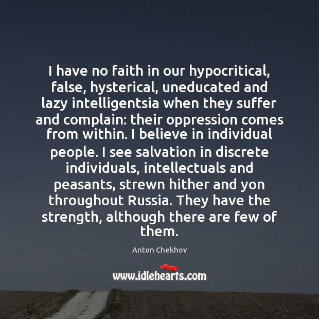 Image, I have no faith in our hypocritical, false, hysterical, uneducated and lazy