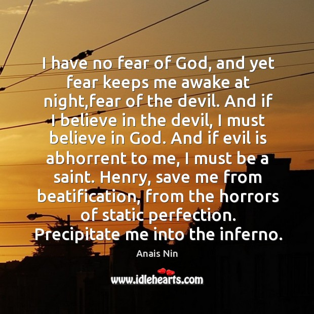 I have no fear of God, and yet fear keeps me awake Image