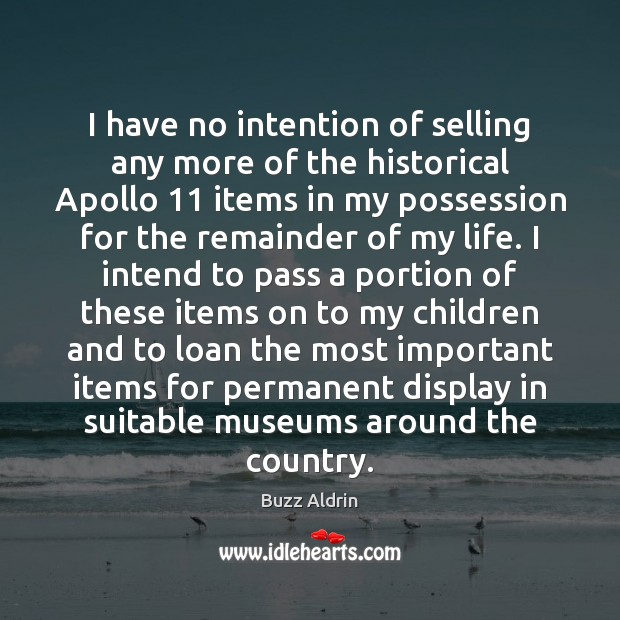 Image, I have no intention of selling any more of the historical Apollo 11